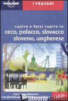 CAPIRE E FARSI CAPIRE IN CECO, POLACCO, SLOVACCO, SLOVENO, UNGHERESE - DAPINO C. (CUR.)