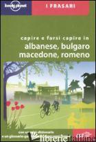 CAPIRE E FARSI CAPIRE IN ALBANESE, BULGARO, MACEDONE, ROMENO - AAVV