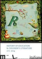 HISTORY OF EDUCATION & CHILDREN'S LITERATURE (2014). EDIZ. MULTILINGUE. VOL. 2 - SANI R. (CUR.)