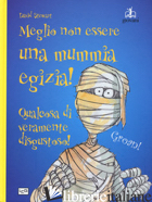 MEGLIO NON ESSERE UNA MUMMIA EGIZIA! - STEWART DAVID
