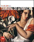 TAMARA DE LEMPICKA. EDIZ. ILLUSTRATA - AA.VV.
