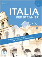 ITALIA PER STRANIERI. LIVELLO A2/C1 - DE SAVORGNANI GIULIA