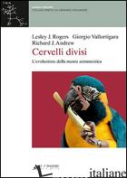 CERVELLI DIVISI. L'EVOLUZIONE DELLA MENTE ASIMMETRICA - ROGERS LESLEY J.; VALLORTIGARA GIORGIO; ANDREW RICHARD J.
