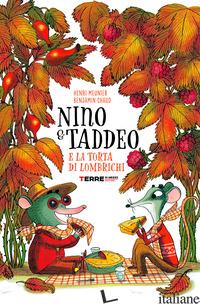 NINO & TADDEO E LA TORTA DI LOMBRICHI. EDIZ. A COLORI - MEUNIER HENRI