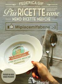 PIU' RICETTE SANE, MENO RICETTE MEDICHE. MIPIACEMIFABENE - GIF FEDERICA