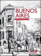 BUENOS AIRES. RITRATTO DI UNA CITTA' - CAISTOR NICK