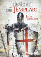 SEGRETI DEI TEMPLARI (I) - LOISELEUR JULES