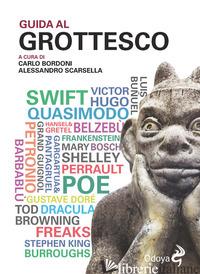 GUIDA AL GROTTESCO - BORDONI C. (CUR.); SCARSELLA A. (CUR.)