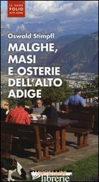 MALGHE, MASI E OSTERIE DELL'ALTO ADIGE - STIMPFL OSWALD