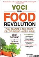 VOCI DELLA FOOD REVOLUTION. PUOI GUARIRE IL TUO CORPO E IL TUO MONDO. CON IL CIB - ROBBINS JOHN; ROBBINS OCEAN