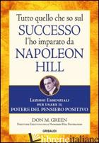 TUTTO QUELLO CHE SO SUL SUCCESSO L'HO IMPARATO DA NAPOLEON HILL. LEZIONI ESSENZI - GREEN DON M.