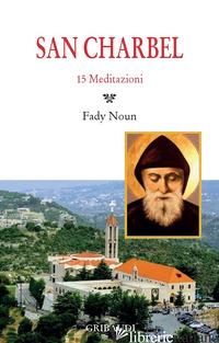 SAN CHARBEL. 15 MEDITAZIONI - NOUN FADY