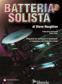 BATTERIA SOLISTA. CON CD AUDIO - HOUGHTON STEVE