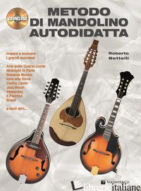 METODO DI MANDOLINO AUTODIDATTA. CON CD AUDIO - BETTELLI ROBERTO