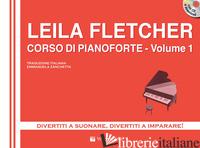 CORSO DI PIANOFORTE. CON CD AUDIO. VOL. 1 - FLETCHER LEILA