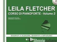 CORSO DI PIANOFORTE. CON CD AUDIO. VOL. 2 - FLETCHER LEILA