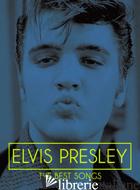 ELVIS PRESLEY. THE BEST SONGS - AA VV