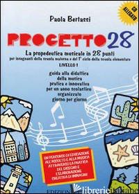 PROGETTO 28. 1° LIVELLO. LIBRO DELL'INSEGNANTE. CON CD AUDIO - BERTASSI PAOLA