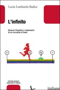 INFINITO. ITINERARI FILOSOFICI E MATEMATICI DI UN CONCETTO BASE (L') - LOMBARDO RADICE LUCIO