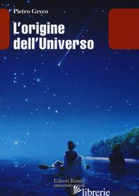 ORIGINE DELL'UNIVERSO (L') - GRECO PIETRO