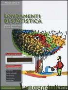 FONDAMENTI DI STATISTICA. CON AGGIORNAMENTO ONLINE - SULLIVAN MICHAEL III; ZAVARRONE E. (CUR.)