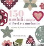 150 MODULI A MAGLIA AI FERRI E UNCINETTO - LODINSKY HEATHER