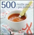 500 RICETTE PER I PIU' PICCOLI - GLOCK