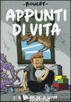 APPUNTI DI VITA. VOL. 1: BORN TO BE A LARVA - BOULET