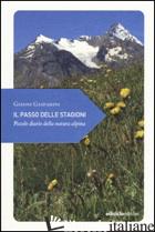 PASSO DELLE STAGIONI. PICCOLO DIARIO DELLA NATURA ALPINA (IL) - GASPARINI GIANNI