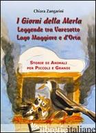 GIORNI DELLA MERLA. LEGGENDE TRA VARESOTTO LAGO MAGGIORE E D'ORTA (I) - ZANGARINI CHIARA