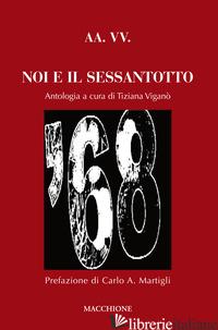 NOI E IL SESSANTOTTO - VIGANO' T. (CUR.)