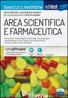 EDITEST. AREA SCIENTIFICA E FARMACEUTICA. ESERCIZI & VERIFICHE. CON SOFTWARE DI  - AA.VV.