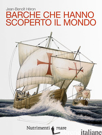 BARCHE CHE HANNO SCOPERTO IL MONDO - HERON JEAN-BENOIT