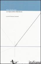 LOGICA DELLA LETTERATURA (LA) - HAMBURGER KATE; CARAMELLI E. (CUR.)