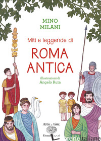 MITI E LEGGENDE DI ROMA ANTICA - MILANI MINO
