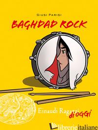 BAGHDAD ROCK - PARISI GIUSI