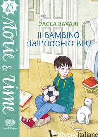 BAMBINO DALL'OCCHIO BLU (IL) - RAVANI PAOLA