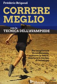 CORRERE MEGLIO CON LA TECNICA DELL'AVAMPIEDE. PER MIGLIORARE IL RENDIMENTO, RIDU - BRIGAUD FREDERIC