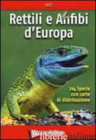 RETTILI E ANFIBI D'EUROPA - KWET AXEL