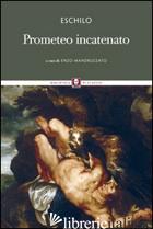 PROMETEO INCATENATO. TESTO GRECO A FRONTE - ESCHILO; MANDRUZZATO E. (CUR.)