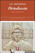ORTODOSSIA - CHESTERTON GILBERT KEITH