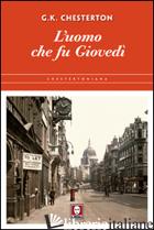 UOMO CHE FU GIOVEDI'. EDIZ. ILLUSTRATA (L') - CHESTERTON GILBERT KEITH; TEGGI A. (CUR.)