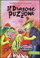DRAGONE PUZZONE. EDIZ. ILLUSTRATA (IL) - BICHONNIER HENRIETTE