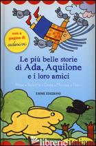 PIU' BELLE STORIE DI ADA, AQUILONE E I LORO AMICI. CON ADESIVI (LE) - ALTAN, BOLAFFIO
