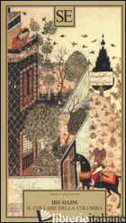 COLLARE DELLA COLOMBA (IL) - IBN HAZM; GABRIELI F. (CUR.)