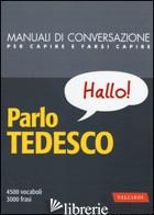 PARLO TEDESCO. MANUALE DI CONVERSAZIONE CON PRONUNCIA FIGURATA - PICHLER E. (CUR.)