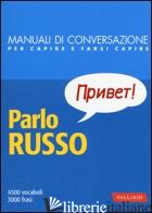 PARLO RUSSO. MANUALE DI CONVERSAZIONE CON PRONUNCIA FIGURATA - NICOLESCU A. (CUR.)