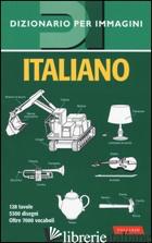 ITALIANO. DIZIONARIO PER IMMAGINI - PICCHI C. (CUR.); CERIZZA M. T. (CUR.)