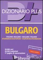 DIZIONARIO BULGARO. ITALIANO-BULGARO, BULGARO-ITALIANO - KOSTADINOVA GIRETTI N. (CUR.); MANZELLI G. (CUR.)