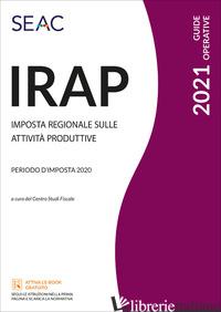 IRAP - CENTRO STUDI FISCALI SEAC (CUR.)